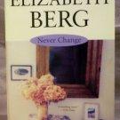 Never Change, Elizabeth Berg, New York Times Bestseller