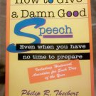 How to Give a Damn Good Speech, Even when you Have No time to Prepare