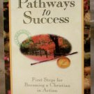 Pathway to Success, 1st Steps for Becoming a Christian in Action