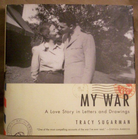 My War, A Love Story in Letters and Drawings, Tracy Sugarman