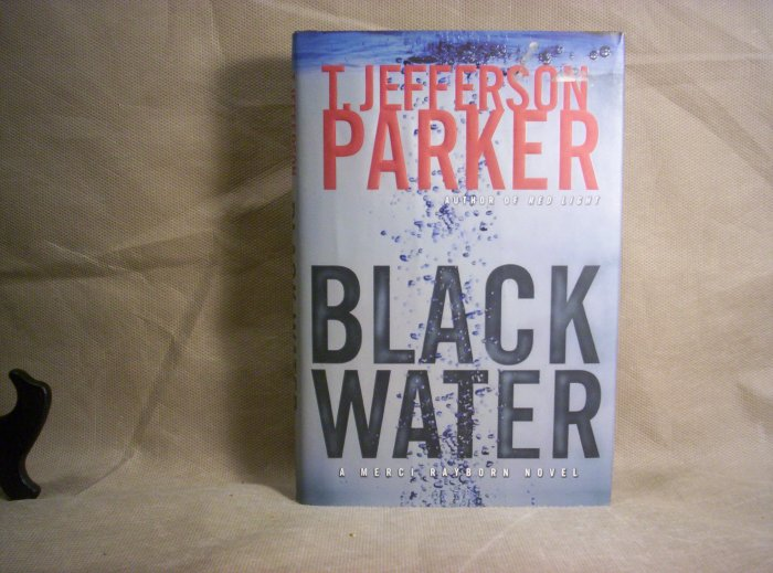 Black Water, A Merci Rayborn Novel, by T. Jefferson Parker
