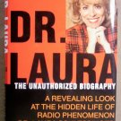 Dr. Laura, the Unauthorized Biography, FREE SHIPPING