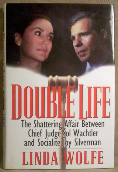 Double Life, Shattering Affair Between Chief Judge Sol Wachtler and Joy Silverman