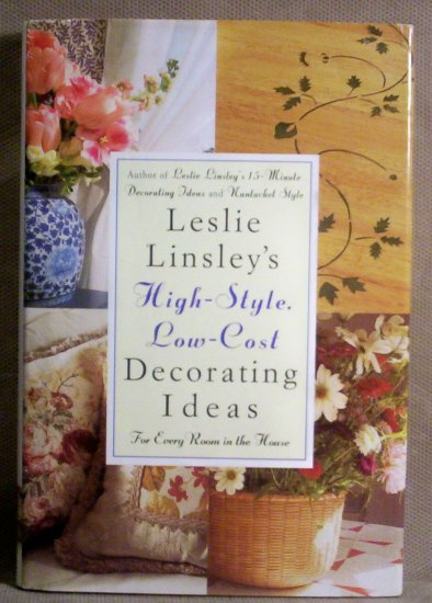 Leslie Linsley's High-Style, Low-Cost Decorating Ideas