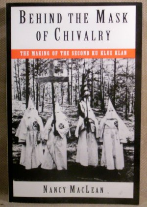 Behind The Mask of Chivalry, Nancy MacLean (KKK-Graphic)