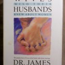 What Wives Wish Their Husbands Knew About Women, Dr. James Dobson