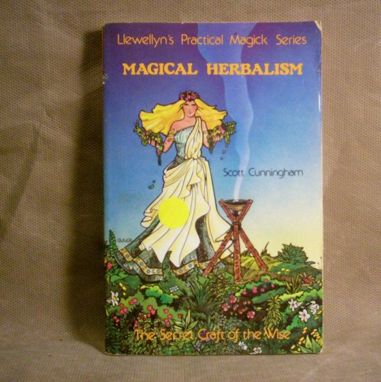 Magical Herbalism, Llewellyn's Practical Magick Series by Scott Cunningham