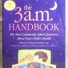The 3 a.m. Handbook, The Most Commonly asked Questions About Your Child's Health