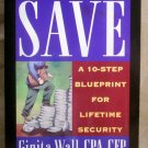 The Way to Save, A 10-Step Blueprint for Lifetime Security