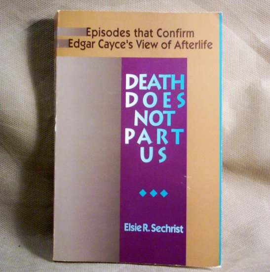Death Does Not Part Us, Confirm Edgar Cayce's View of Afterlife
