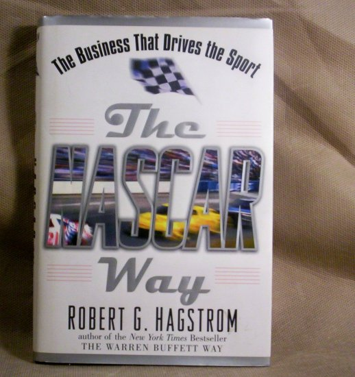 The Nascar Way, The Business That Drives the Sport