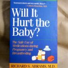 Will It Hurt the Baby? The Safe Use of Medications during Pregnancy