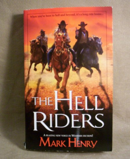 The Hell Riders by Mark Henry