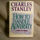 How to Handle Adversity by Charles Stanley