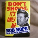 Don't Shoot, It's Only Me Bob Hope, with Melville Shavelson
