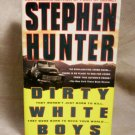 Dirty White Boys, They weren't Born to Kill. They Were Born to Rock your World by Stephen Hunter