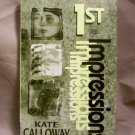 1st (First) Impressions by Kate Calloway