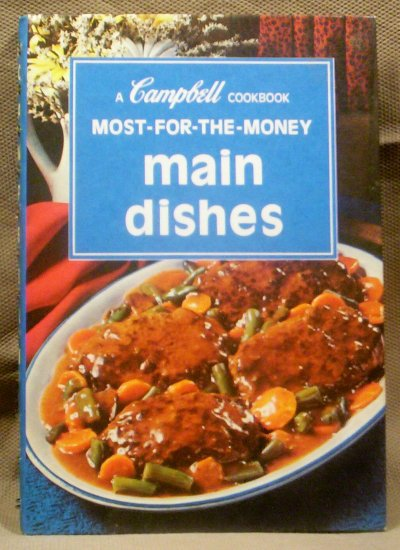 A Campbell Cookbook Most-for-the Money Main Dishes, FREE SHIPPING