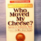 Who Moved My Cheese, Spencer Johnson, M.D.