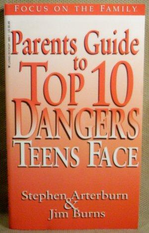 Parents Guide to Top 10 Dangers Teens Face, Arterburn & Burns