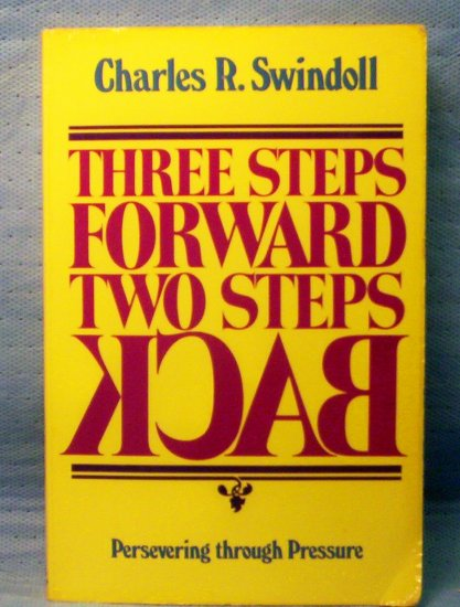 Three Steps Forward, Two Steps Back by Charles Swindoll
