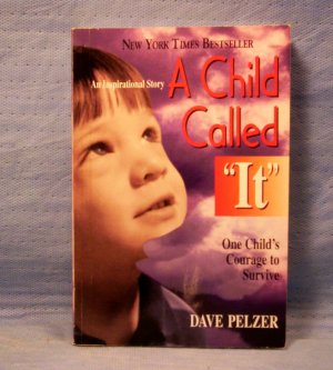 """A Child Called """"It"""", A Child's Courage to Survive, Dave Pelzer, FREE S&H"""