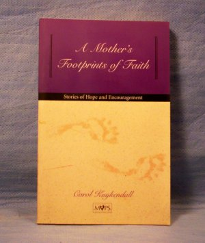 A Mother's Footprints of Faith, Carol Kuykendall, FREE SHIPPING