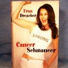 Cancer Schmancer , Fran Drescher, FREE SHIPPING