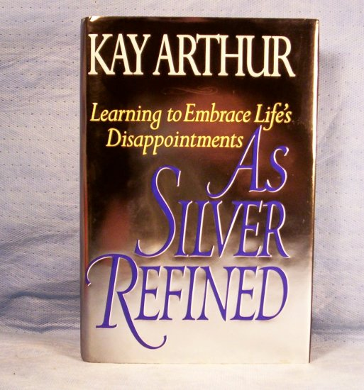 As Silver Refined, Kay Arthur, FREE SHIPPING
