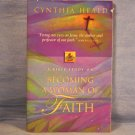 Becoming a Woman of Faith, Cynthia Heald, FREE SHIPPING