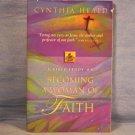 Becoming a Woman of Faith, Cynthia Heald, FREE SHIPPING