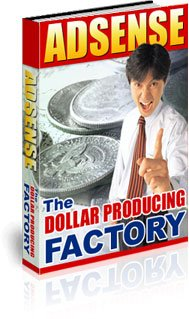 Adsense: The Dollar Producing Factor eBook