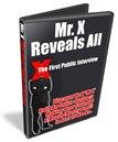 Mr. X Reveals All