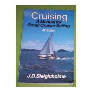 CRUISING Manual J D Sleighthome  small cruiser sailing