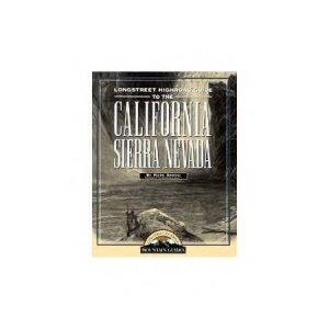 Guide to the California Sierra Nevada Longstreet Highro