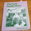 Early Family Home Bobbie Kalman (1982)