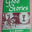 GOOD STORIES by H J HEAGNEY (A)