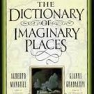 Dictionary of Imaginary Places Alberto Manguel  NEW