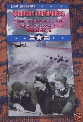 HEROES OF WORLD WAR II, OSHKOSH REMEMBERS, EAA
