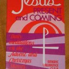 Jesus Present and Coming by Emeric Anthony Lawrence ...