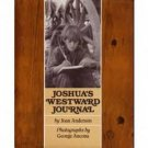 Joshua's Westward Journal by George Ancona, Joan Anders