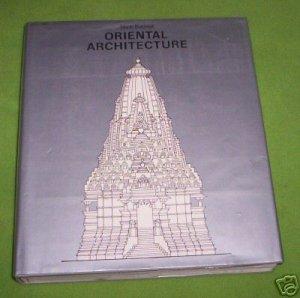 Oriental Architecture by Mario Bussagli, Paola Morta...