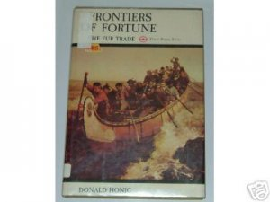 FRONTIERS OF FORTUNE DONALD HONIG  FUR TRADE