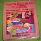South American Cooking by Barbara Karoff (1989)