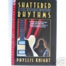 Shattered Rhythms by Phyllis Knight (1995)