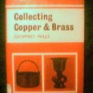 COLLECTING COPPER AND BRASS  GEOFFREY WILLS
