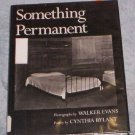 Something Permanent by Cynthia Rylant, Walker Evans ...