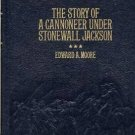 Story of a Cannoneer Under Stonewall Jackson, E Moore