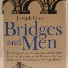 BRIDGES AND MEN  JOSEPH GIES  1963 HC/DJ