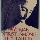 Woman, First among the Faithful by Francis J. Molone...
